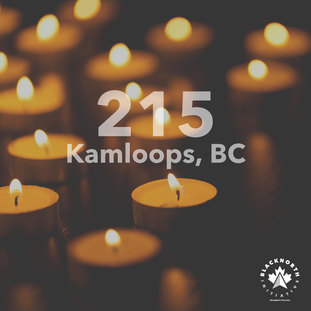 THE BLACKNORTH INITIATIVE MOURNS AS REMAINS OF 215 CHILDREN ARE FOUND IN KAMLOOPS B.C
